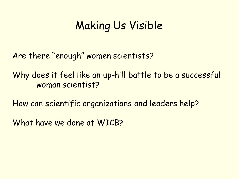 Making Us Visible Are there enough women scientists.