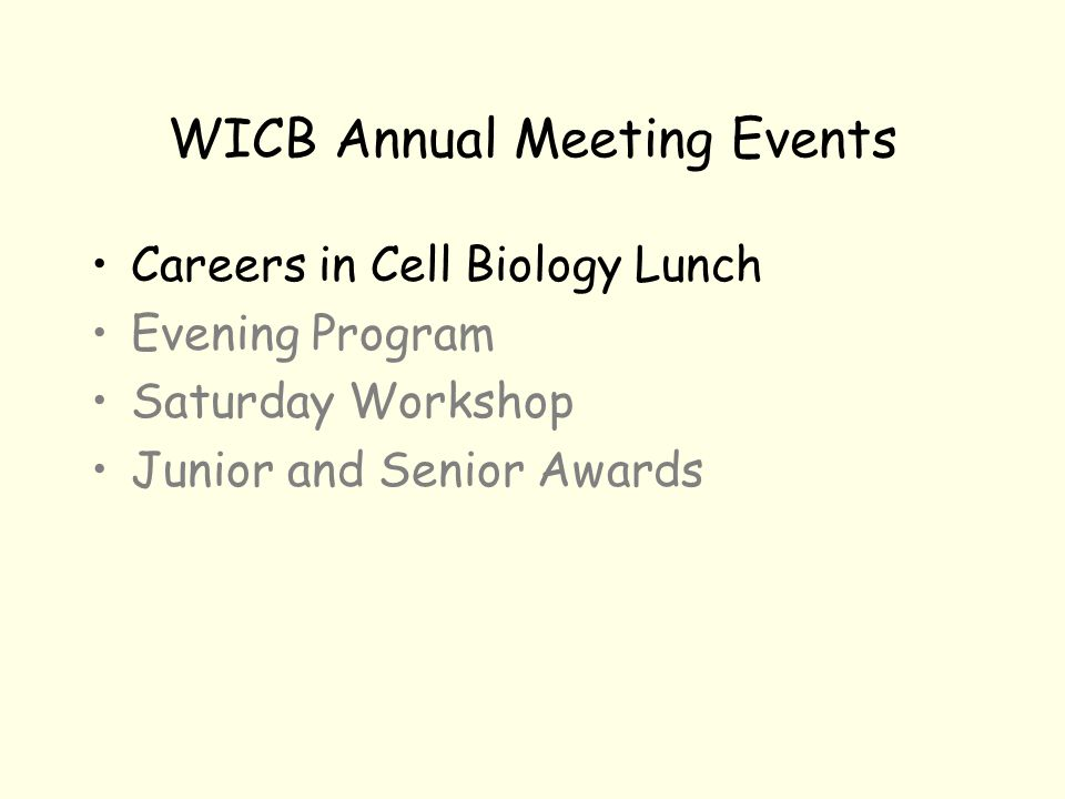 WICB Annual Meeting Events Careers in Cell Biology Lunch Evening Program Saturday Workshop Junior and Senior Awards