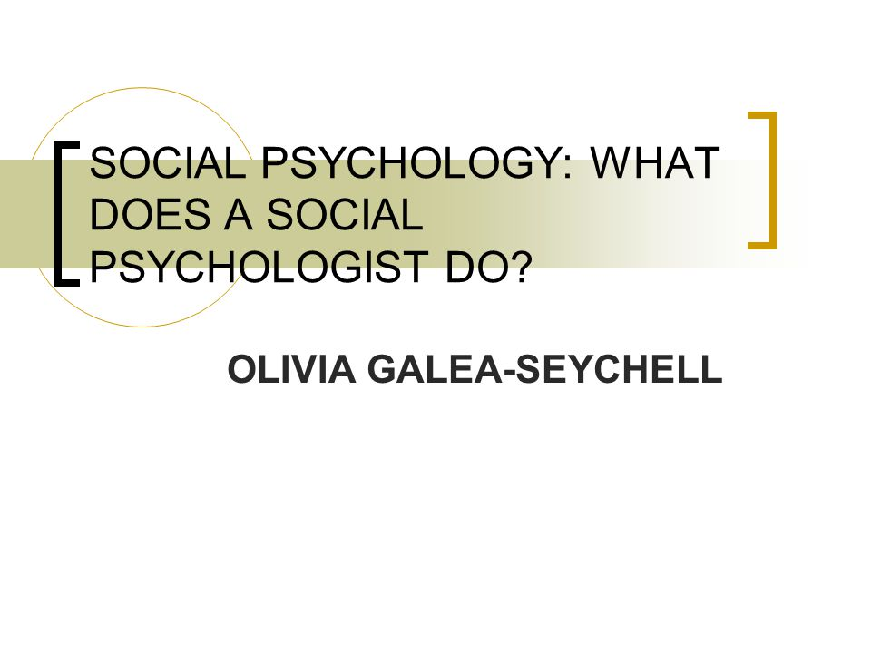 WHAT IS SOCIAL PSYCHOLOGY AFTER ALL.