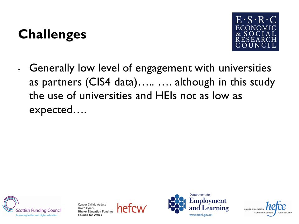 Challenges Generally low level of engagement with universities as partners (CIS4 data)…..