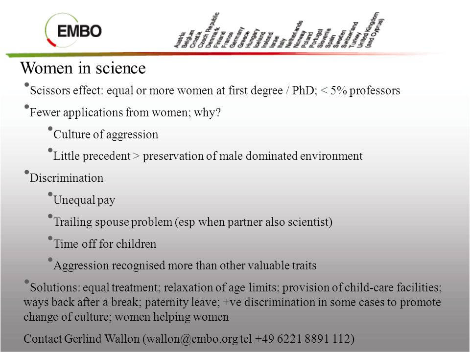 Women in science Scissors effect: equal or more women at first degree / PhD; < 5% professors Fewer applications from women; why? Culture of aggression