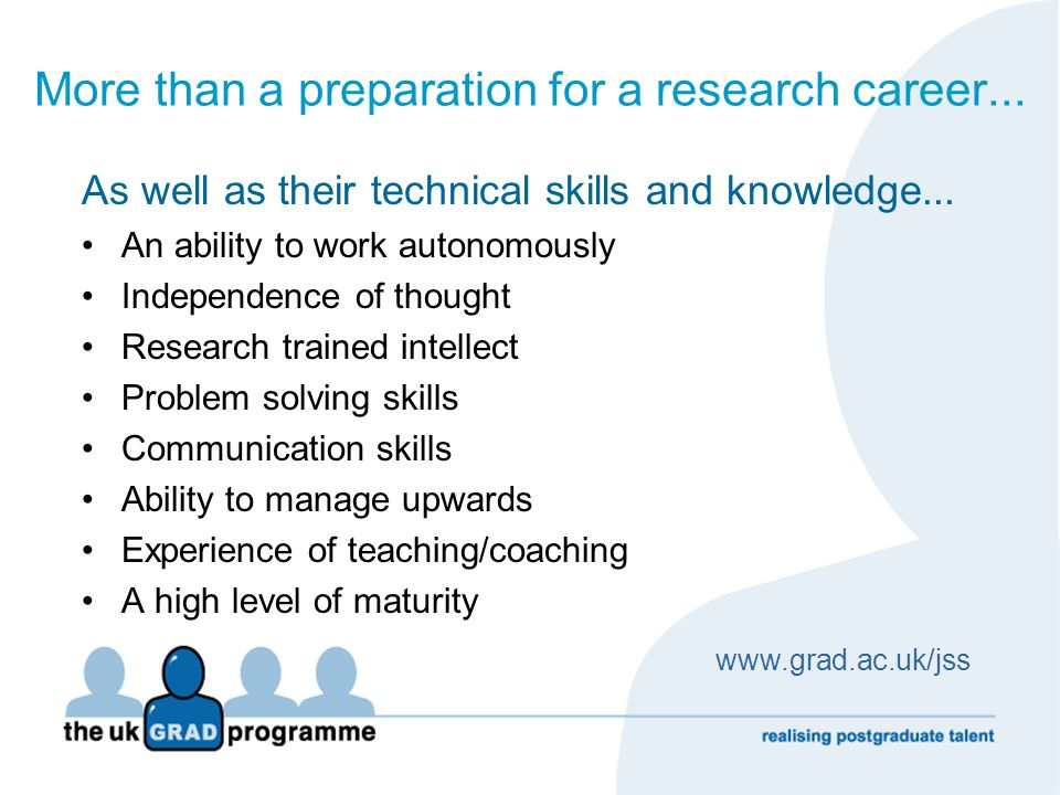 Improving the employability of researchers Employability is different from employment Being employed means having a job Being employable means having the qualities for maintaining employment, planning for progression and managing the next career step