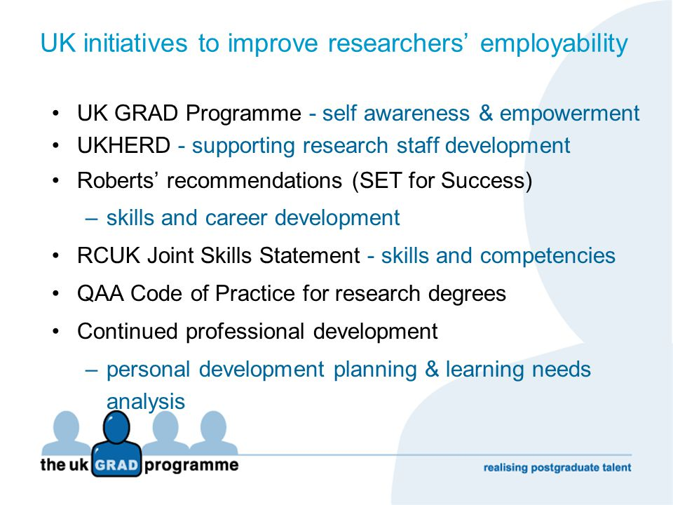 Recommendations to improve the employability of researchers National bodies –Implement the European Charter and code for Researchers Universities –Recognise the PhD as a 'programme' of study and inform all of the responsibilities of the university, supervisors and ESRs –Provide training for supervisors/PIs –Take responsibility for ensuring the 'employability' of ECRs –Introduce a 'mentor' system for ECRs MCFA event, Euroscience Forum