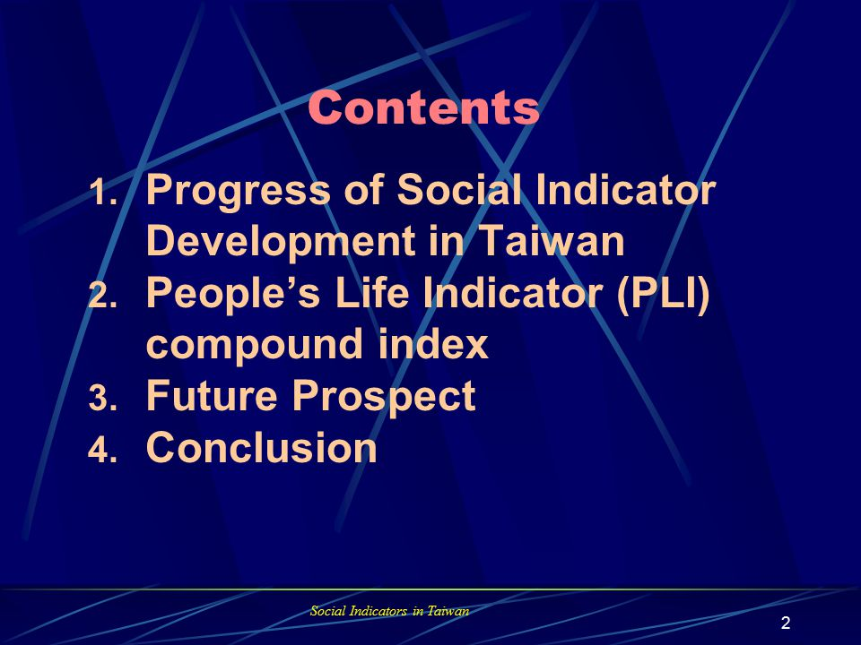 1 Social Indicators in Taiwan Bureau of Statistics, DGBAS JAO, Chih- Chien