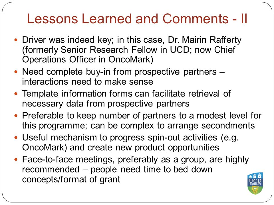 Lessons Learned and Comments - II Driver was indeed key; in this case, Dr.