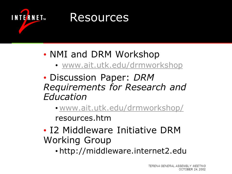 TERENA GENERAL ASSEMBLY MEETING OCTOBER 24, 2002 Resources NMI and DRM Workshop www.ait.utk.edu/drmworkshop Discussion Paper: DRM Requirements for Res