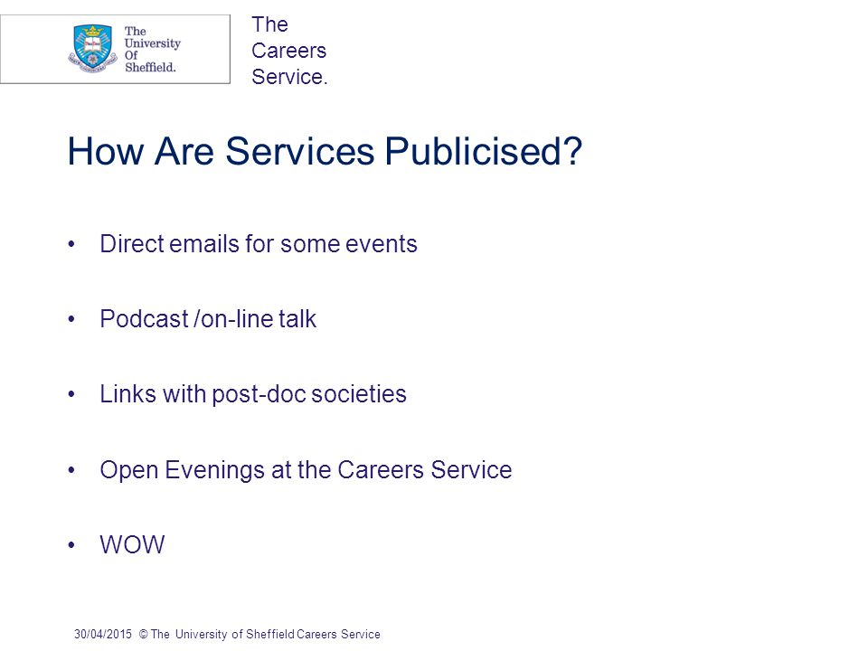 The Careers Service.How Are Services Publicised.