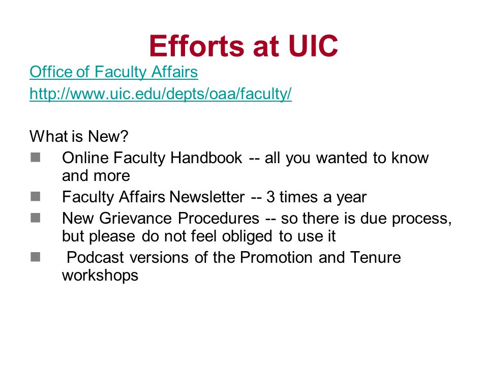 Efforts at UIC Office of Faculty Affairs http://www.uic.edu/depts/oaa/faculty/ What is New.