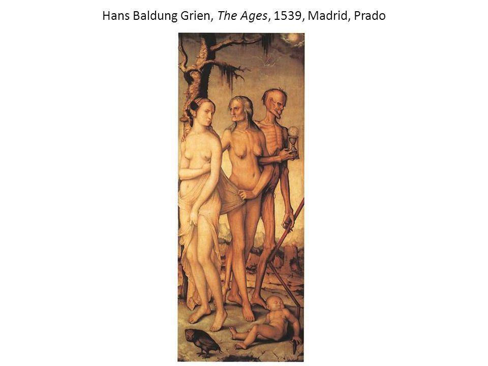 Hans Baldung Grien, The Ages, 1539, Madrid, Prado