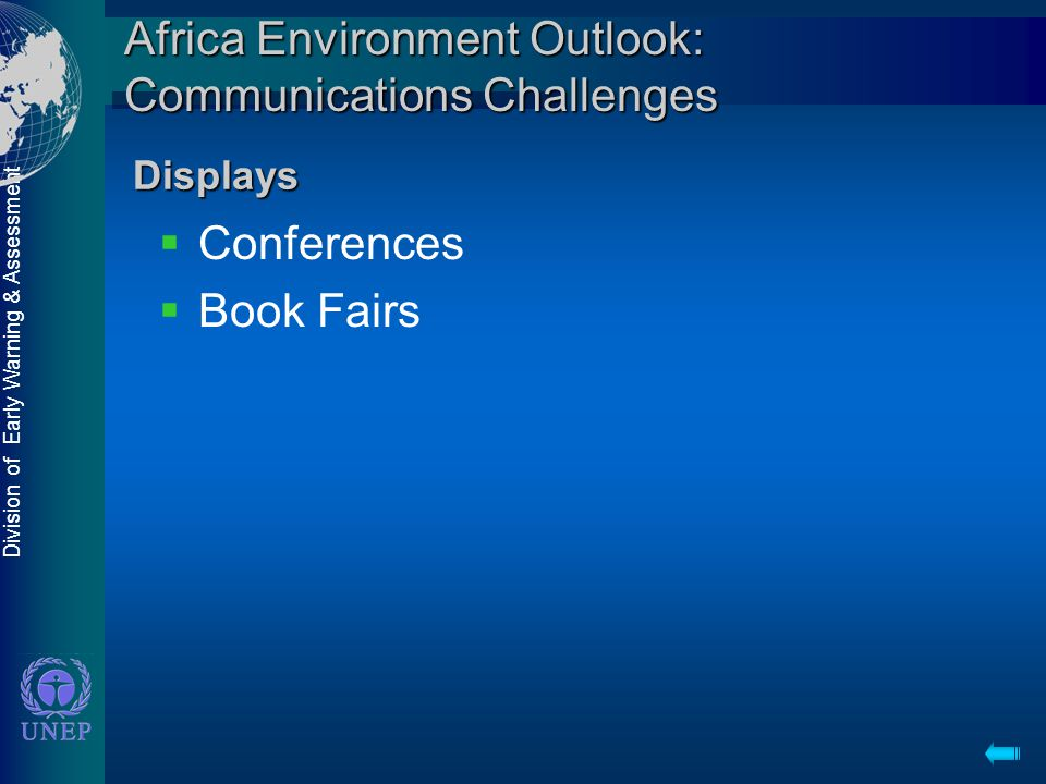 Division of Early Warning & Assessment Africa Environment Outlook: Communications Challenges  Conferences  Book Fairs Displays