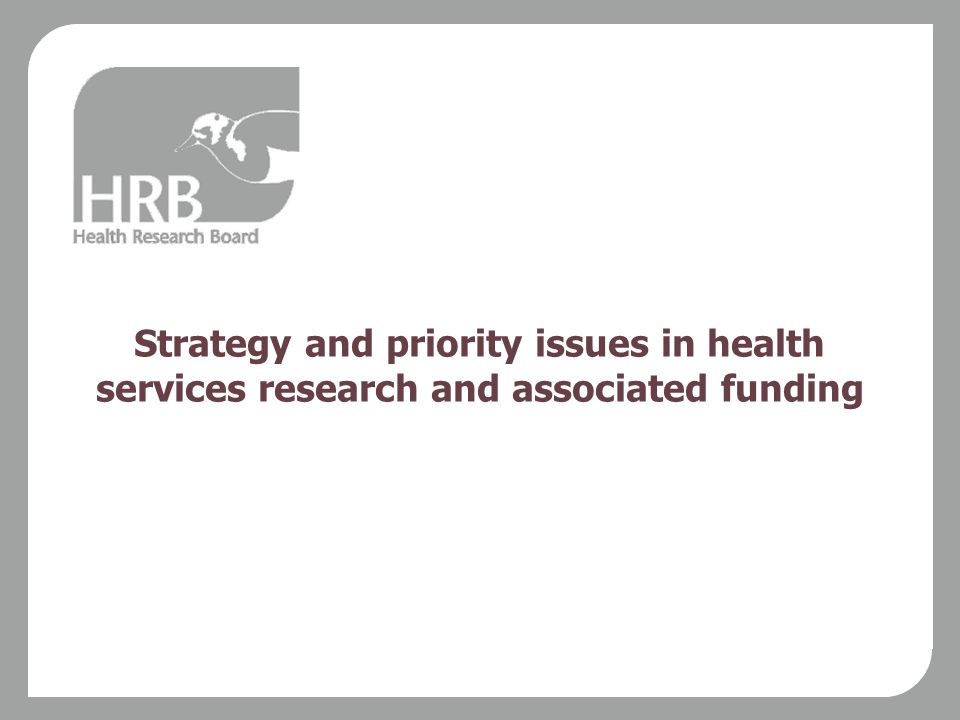 Strategy and priority issues in health services research and associated funding
