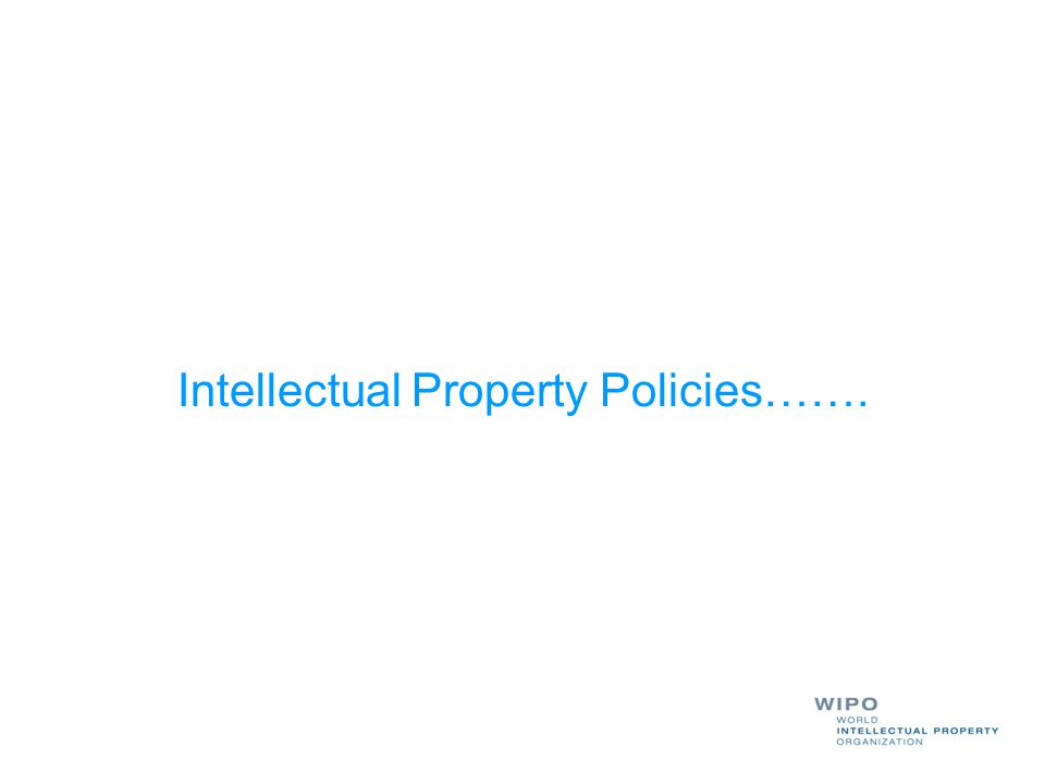 Intellectual Property Policies…….