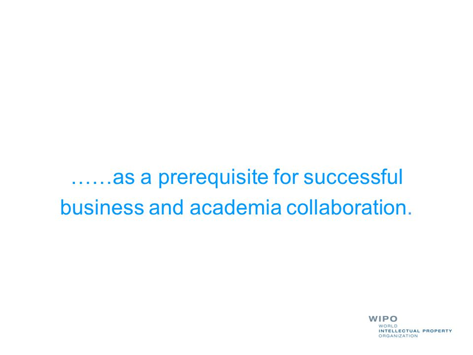 ……as a prerequisite for successful business and academia collaboration.