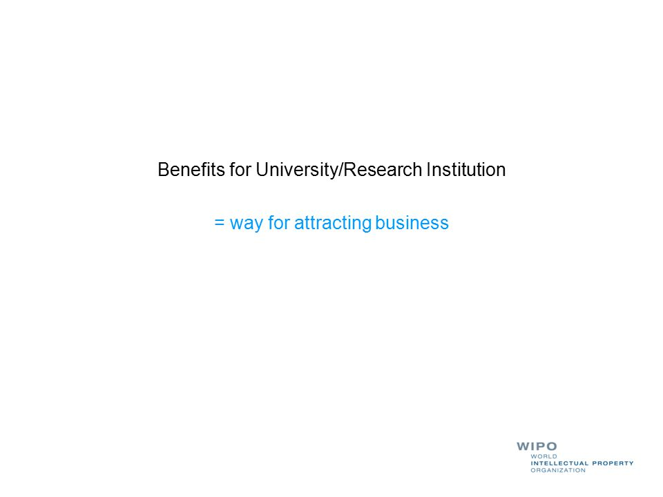 Benefits for University/Research Institution = way for attracting business