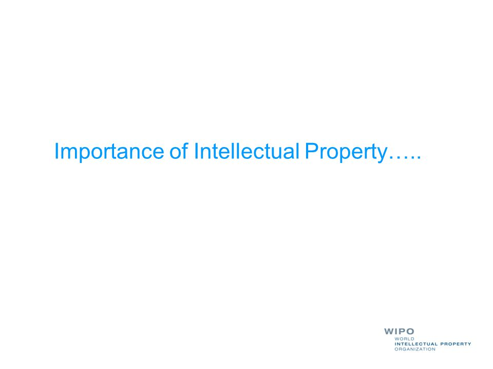 Importance of Intellectual Property…..