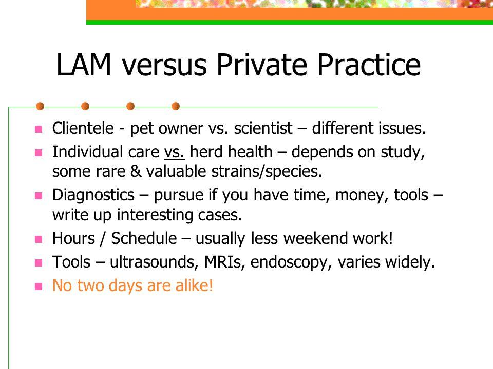 LAM versus Private Practice Clientele - pet owner vs.