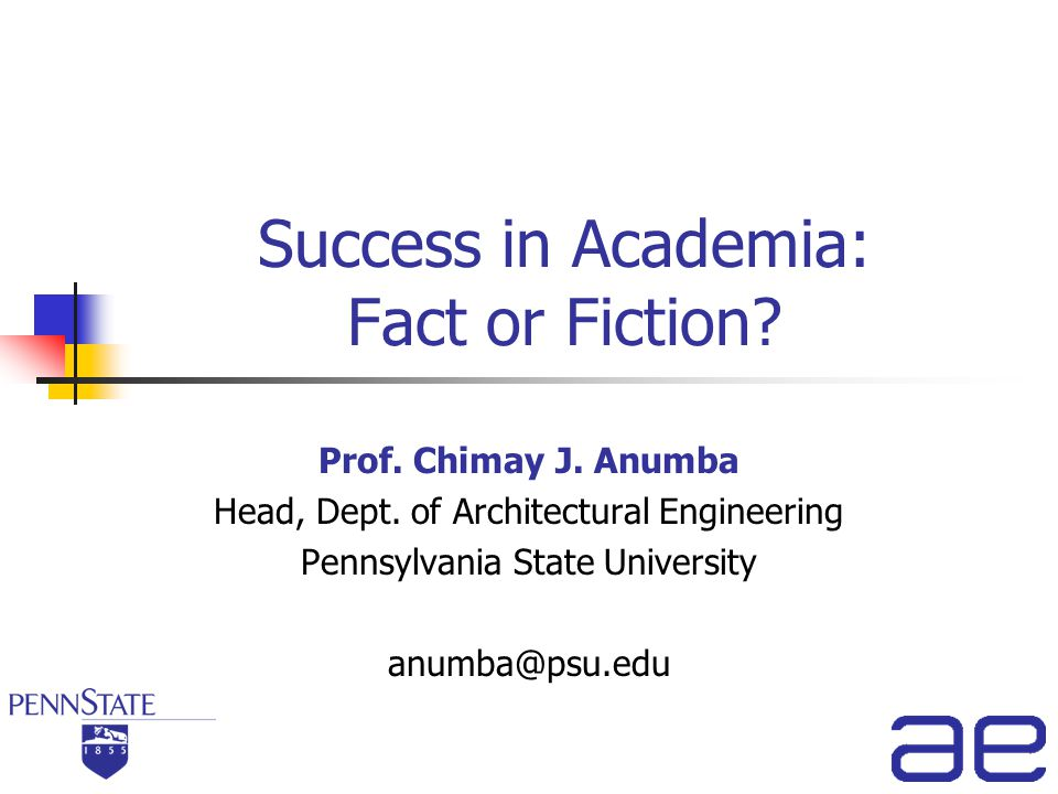 Success in Academia: Fact or Fiction. Prof. Chimay J.