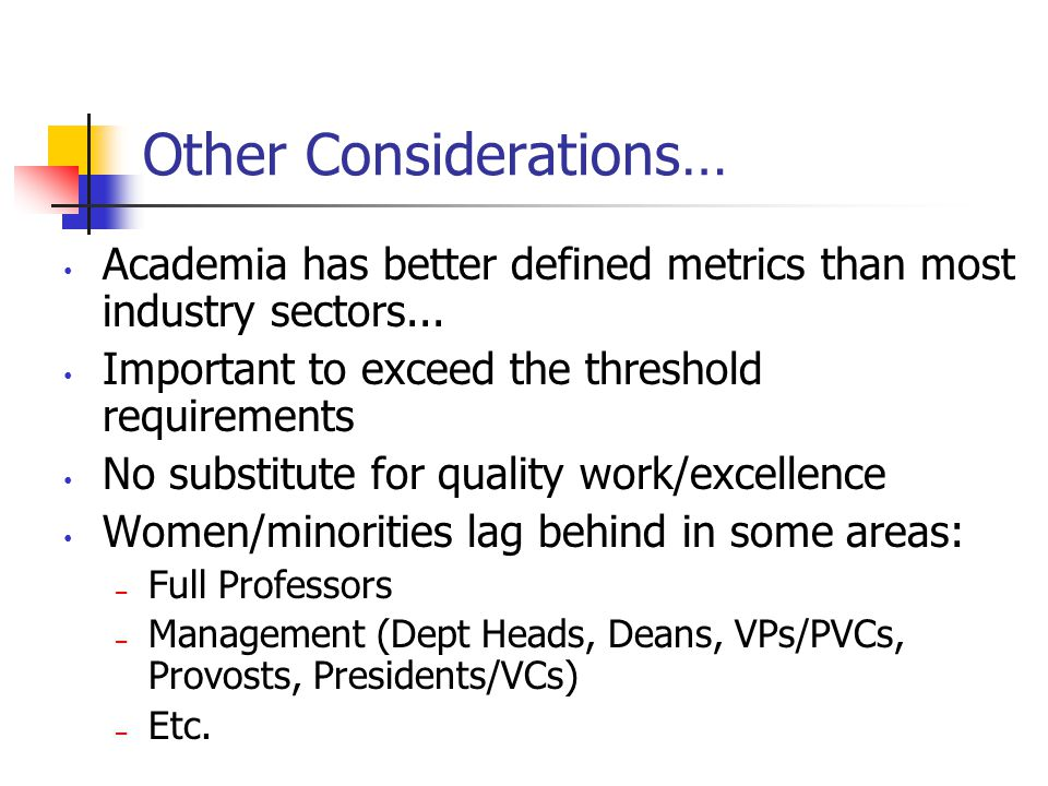 Other Considerations… Academia has better defined metrics than most industry sectors...