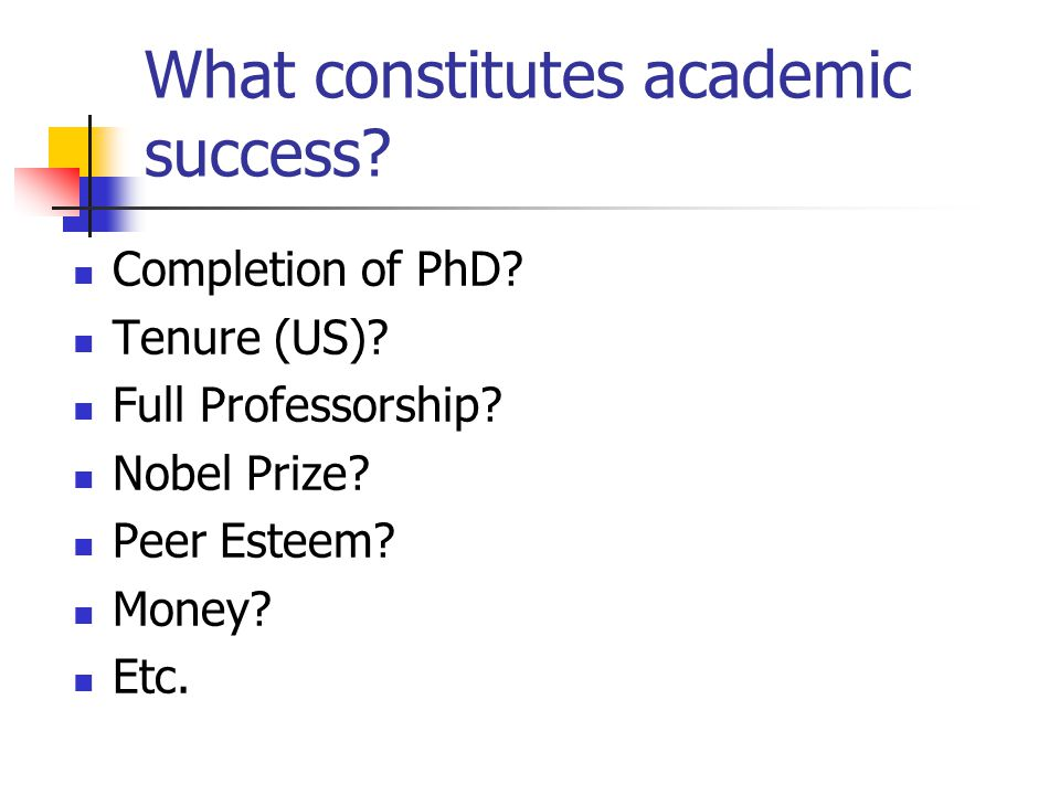 Case studies of 'successful' academics Who do you consider a successful academic.