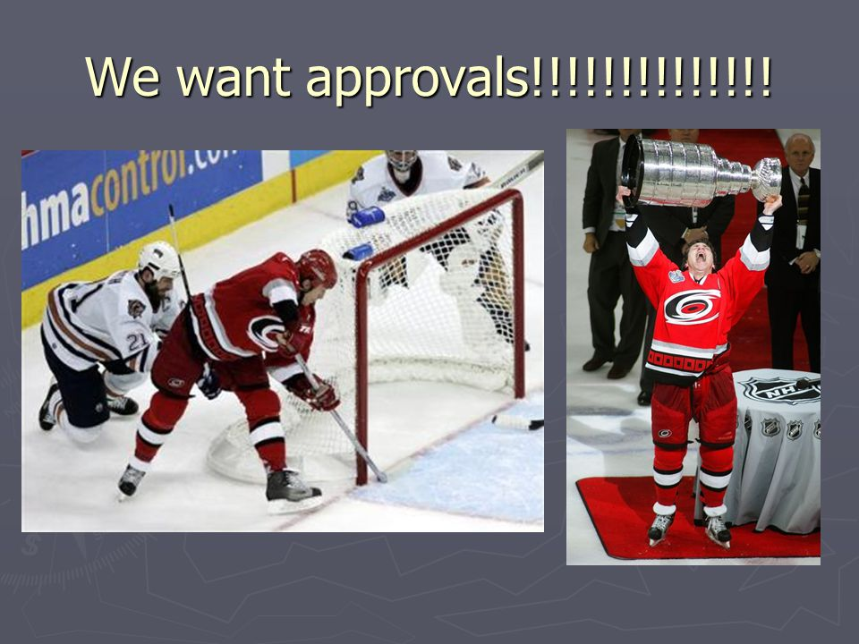We want approvals!!!!!!!!!!!!!!