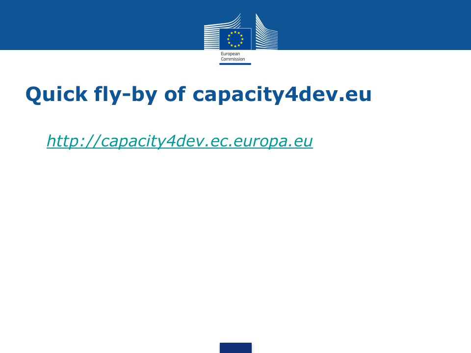 Quick fly-by of capacity4dev.eu http://capacity4dev.ec.europa.eu