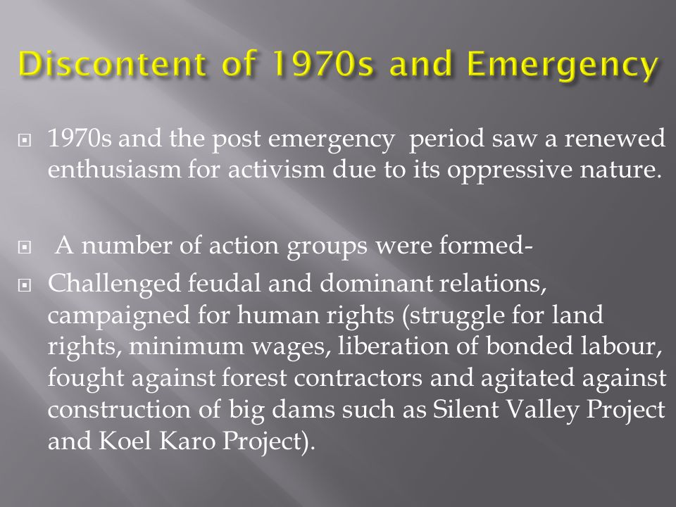  1970s and the post emergency period saw a renewed enthusiasm for activism due to its oppressive nature.