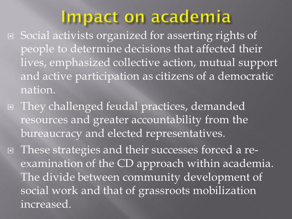  Social activists organized for asserting rights of people to determine decisions that affected their lives, emphasized collective action, mutual support and active participation as citizens of a democratic nation.