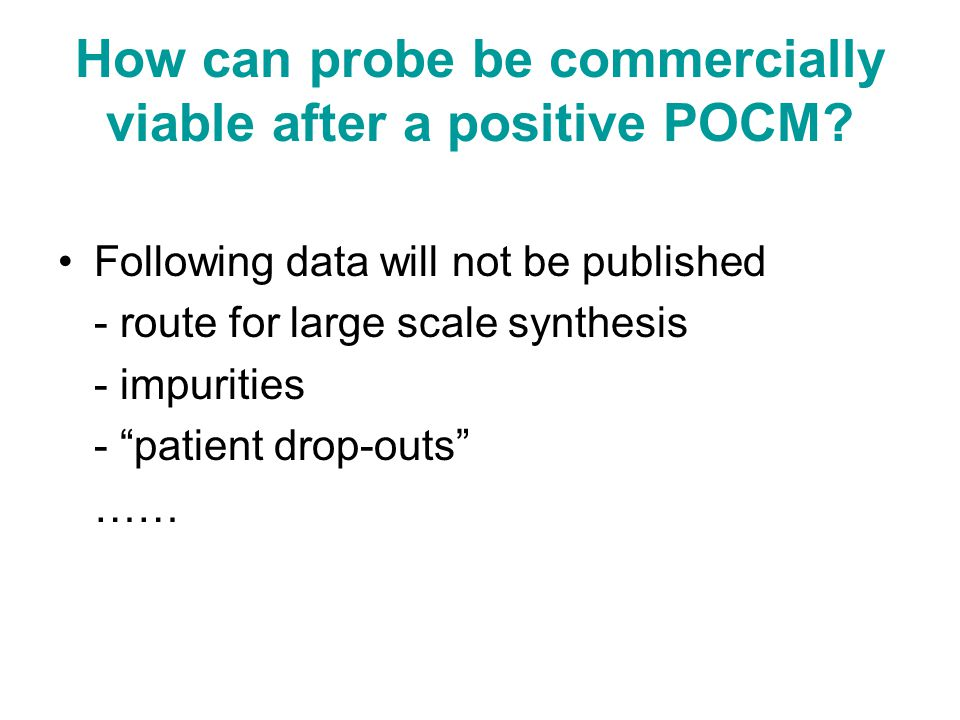 How can probe be commercially viable after a positive POCM.