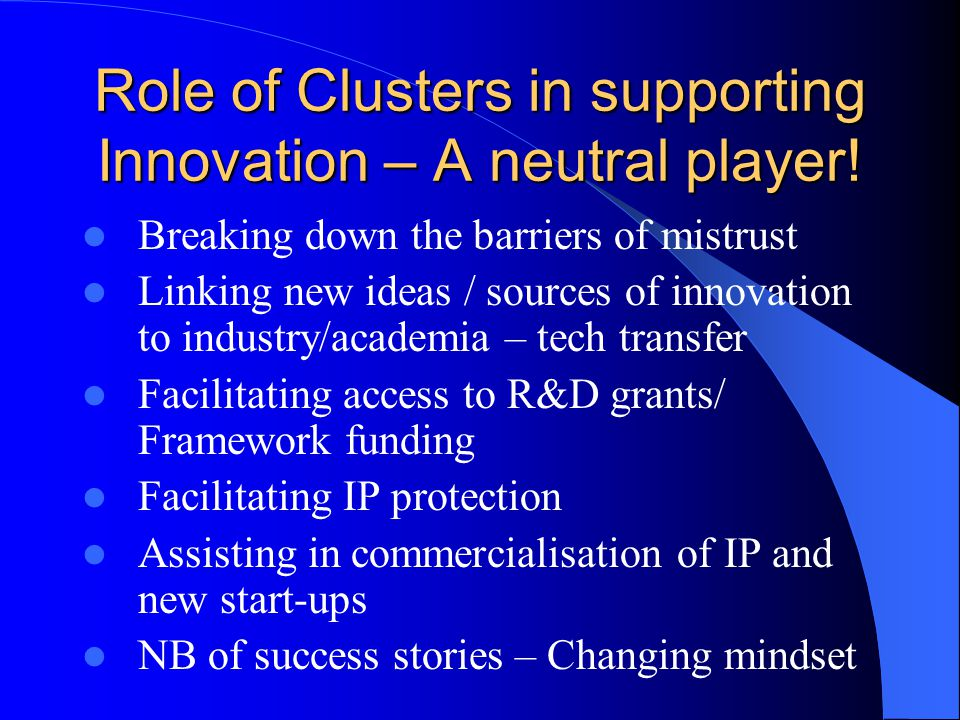 Role of Clusters in supporting Innovation – A neutral player.