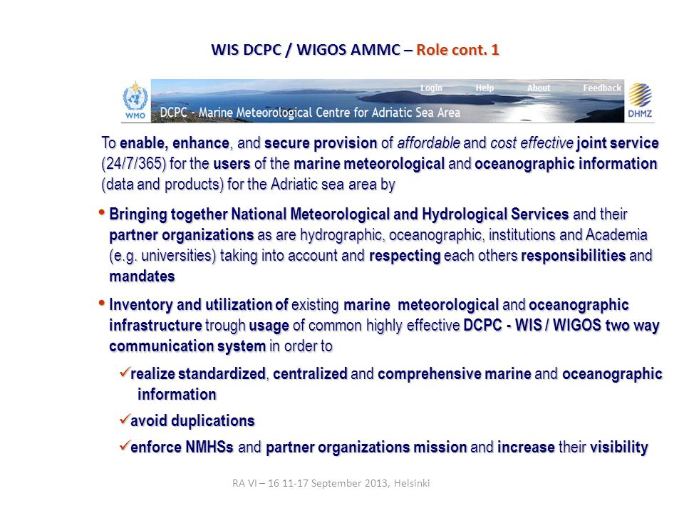 RA VI – 16 11-17 September 2013, Helsinki WIS DCPC / WIGOS AMMC – the needs Barriers in Reaching Marine Information Different operative sub-domains and formats METAREA III Different operative sub-domains and formats METAREA III