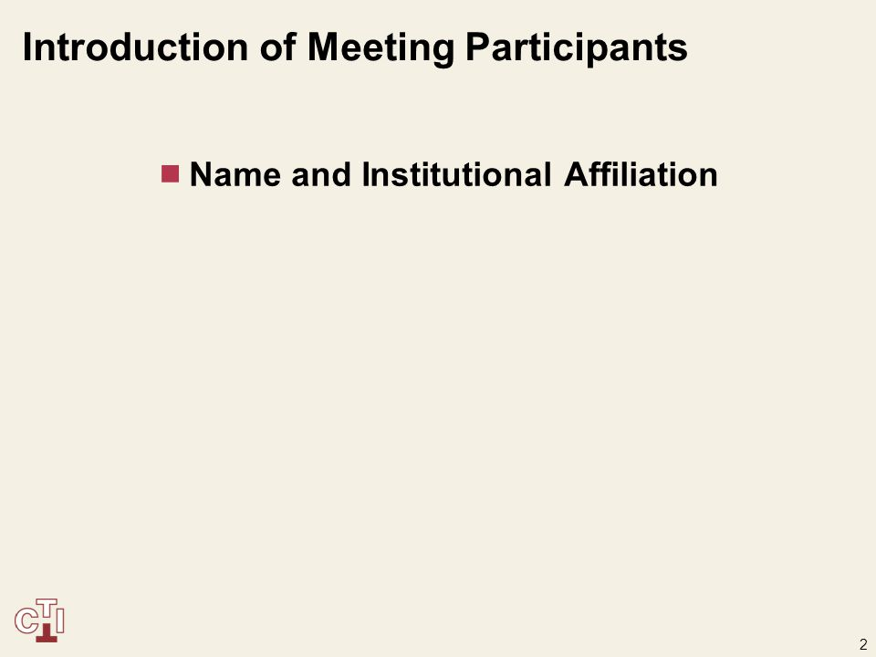 2 Introduction of Meeting Participants  Name and Institutional Affiliation