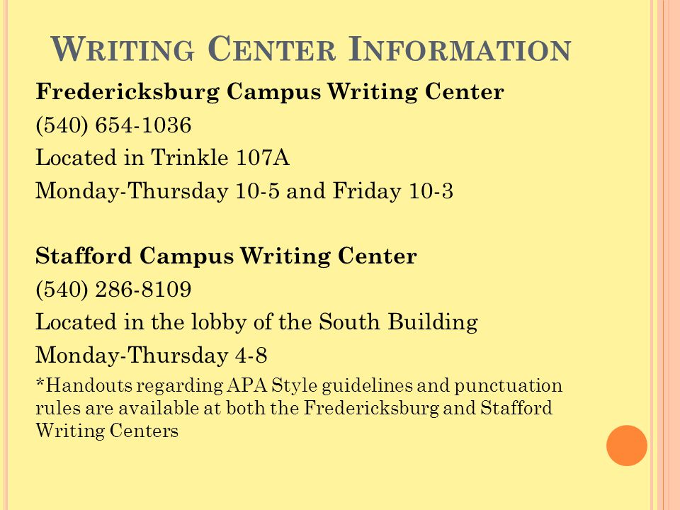 W RITING C ENTER I NFORMATION Fredericksburg Campus Writing Center (540) 654-1036 Located in Trinkle 107A Monday-Thursday 10-5 and Friday 10-3 Staffor