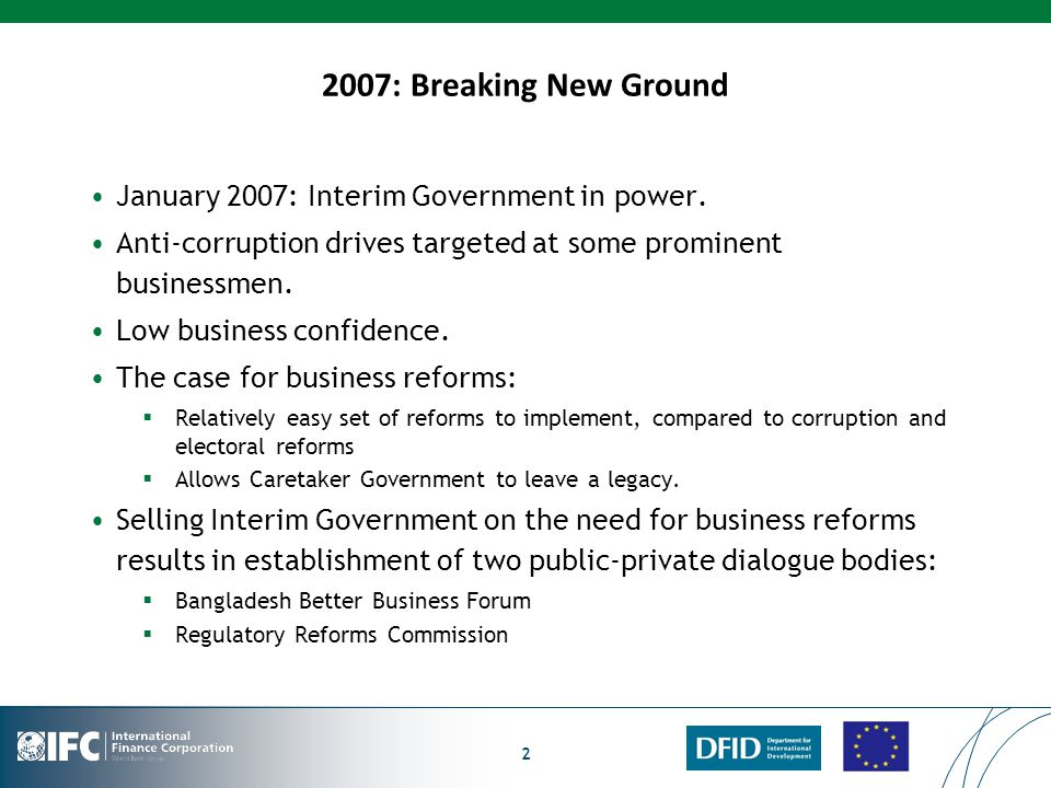 2007: Breaking New Ground January 2007: Interim Government in power.