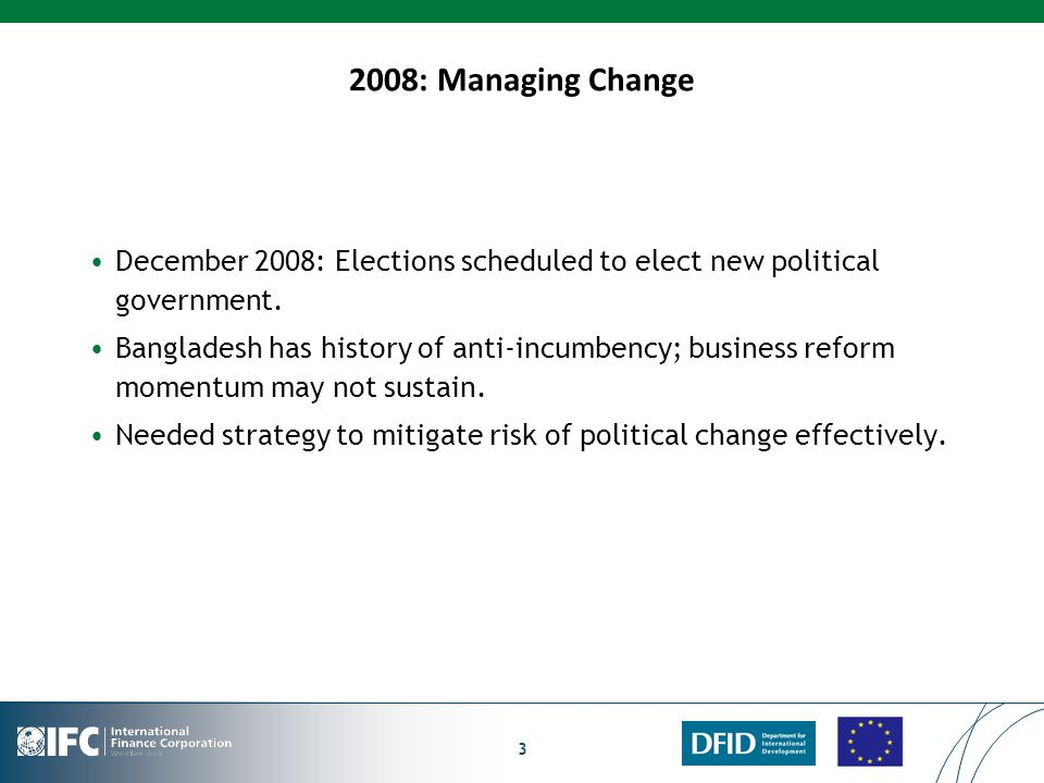 2008: Managing Change December 2008: Elections scheduled to elect new political government.