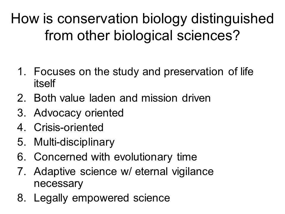How is conservation biology distinguished from other biological sciences.