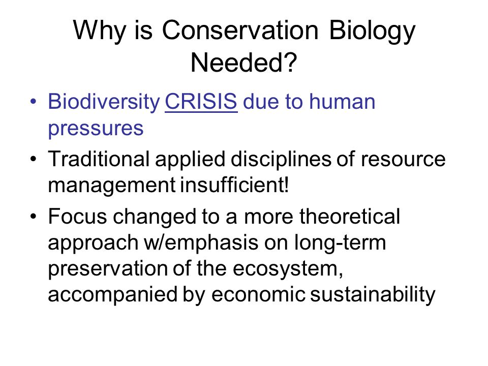 Why is Conservation Biology Needed.