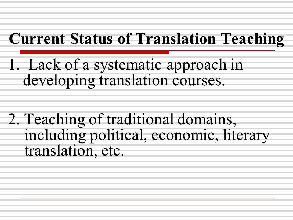 Current Status of Translation Teaching 3.