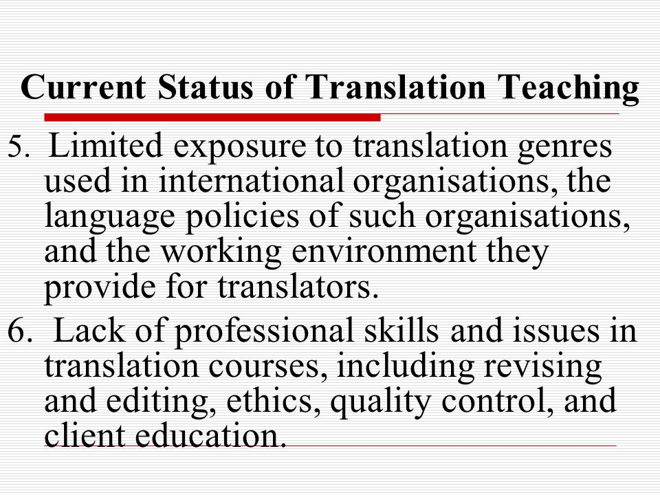 Current Status of Translation Teaching 7.
