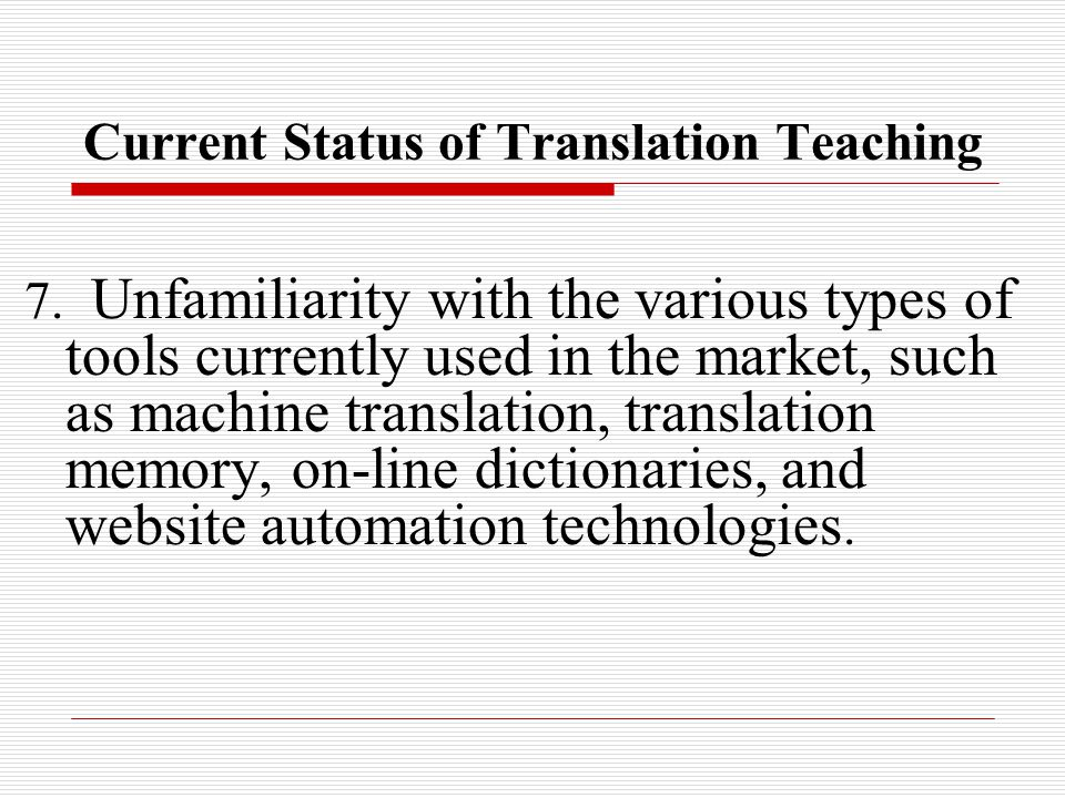 Current Status of Translation Teaching 7.