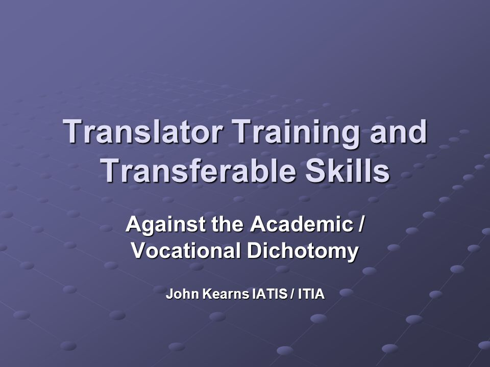 Translation & Academia ...universities in systems with strongly academic traditions will not formulate their overall aims in the same way as those with a more vocational tradition.