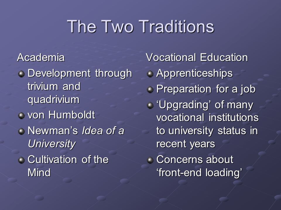 The Dilemma Are we training students to work in specific jobs or are we educating them for life?