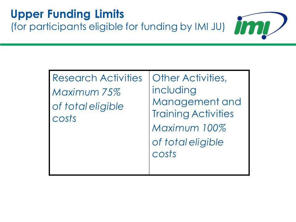 Funding will be allocated to IMI projects until 2013 but research will be supported until 2017 Total Annual Budget