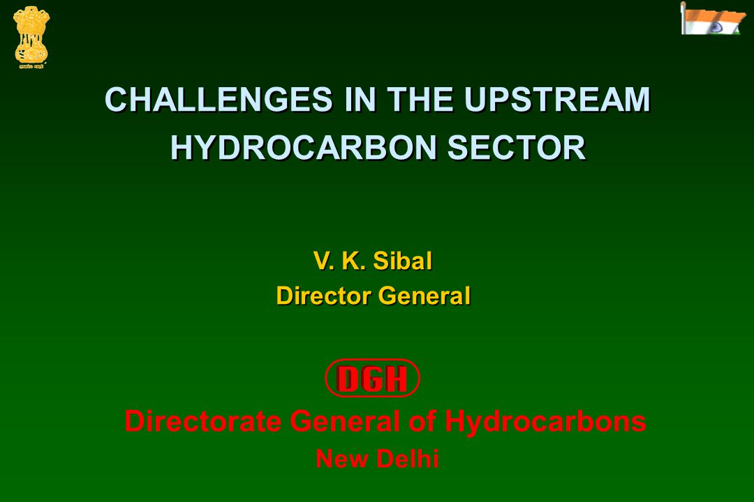 CHALLENGES IN THE UPSTREAM HYDROCARBON SECTOR V. K.
