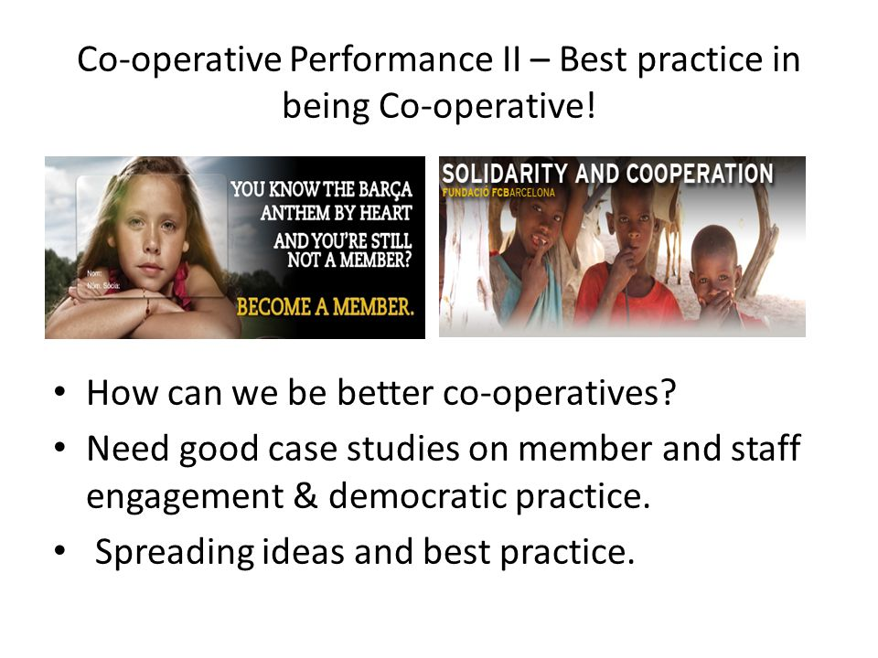 Co-operative Performance II – Best practice in being Co-operative.