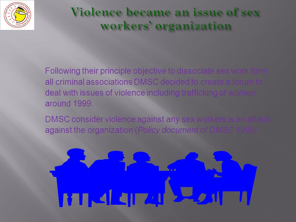 THE MODEL INTERVENTION OF DMSC & ITS GUIDING PRINCIPLES DMSC developed an effective model to combat violence in sex trade with the active involvement and participation of sex workers' community.