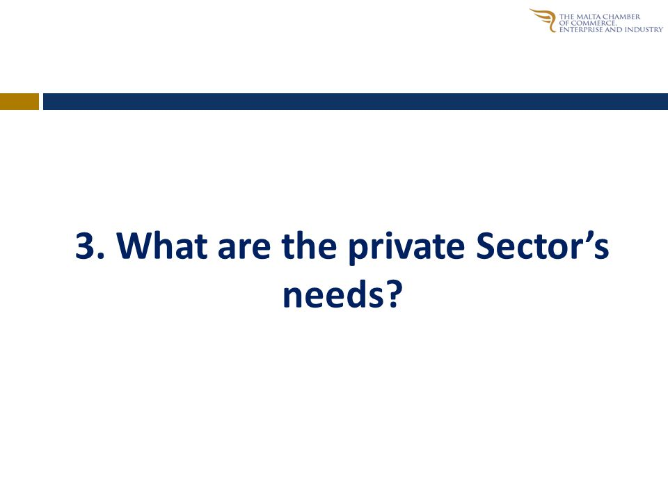 3. What are the private Sector's needs