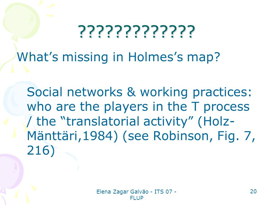 Elena Zagar Galvão - ITS 07 - FLUP 20 ????????????? What's missing in Holmes's map? Social networks & working practices: who are the players in the T