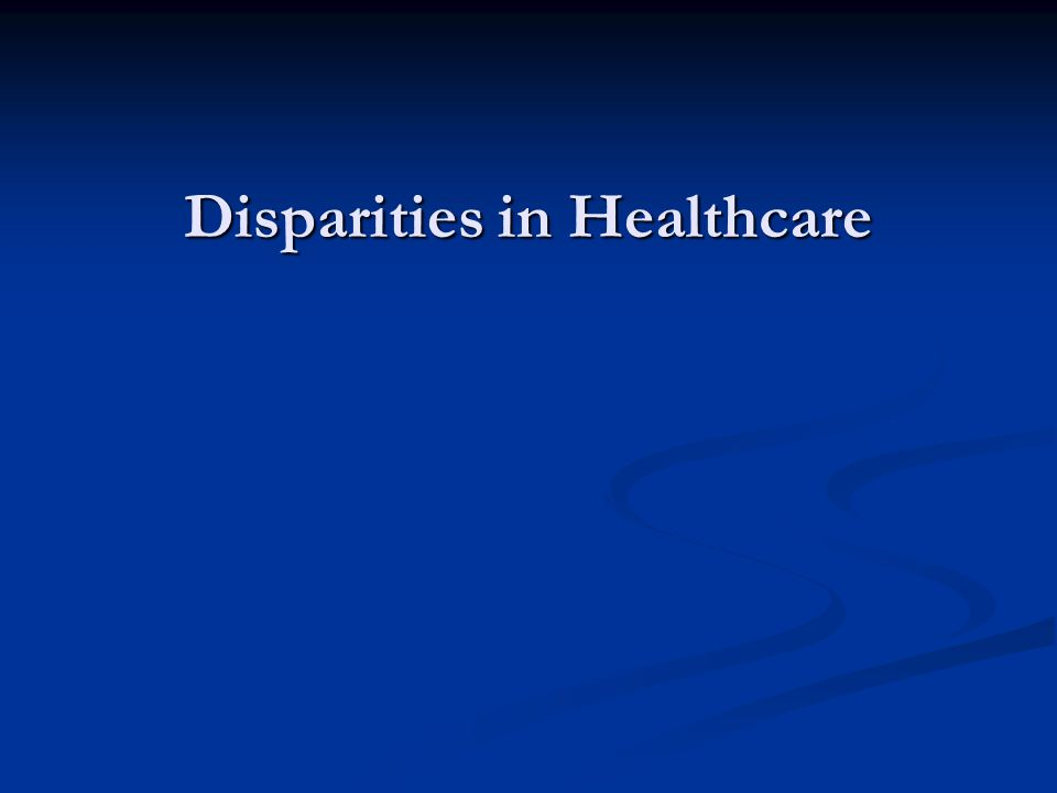 Disparities in Healthcare