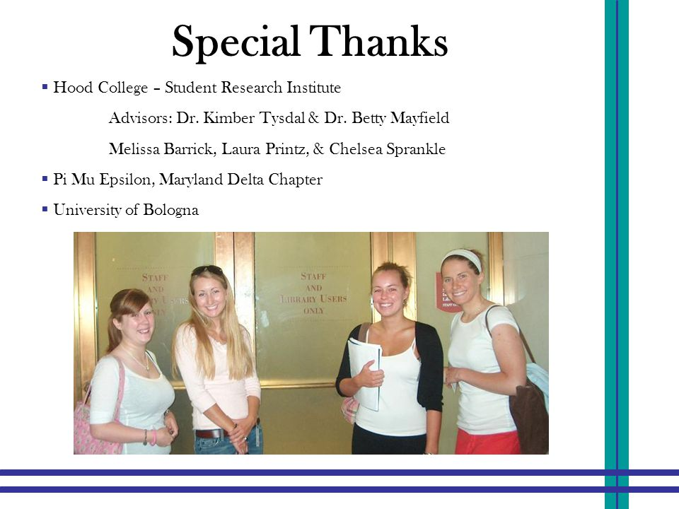 Special Thanks  Hood College – Student Research Institute Advisors: Dr.