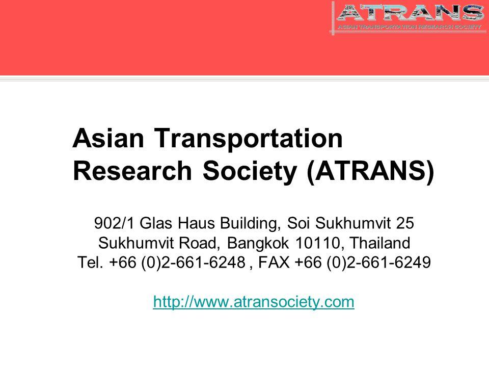 Asian Transportation Research Society (ATRANS) 902/1 Glas Haus Building, Soi Sukhumvit 25 Sukhumvit Road, Bangkok 10110, Thailand Tel.